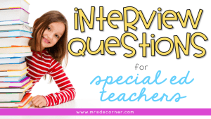 Interview Questions for Special Ed Teachers