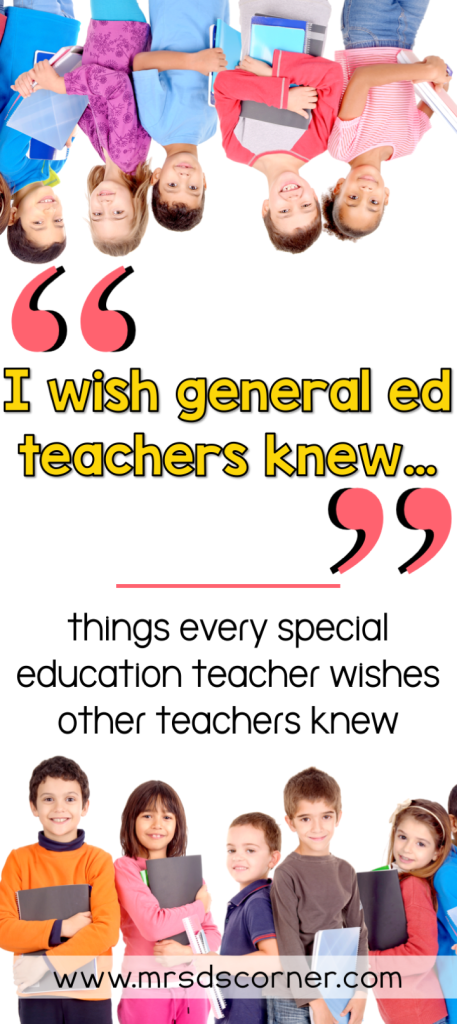 Dear general education teachers, there are some things that we special education teachers would like you to know. Blog post at Mrs. D's Corner.
