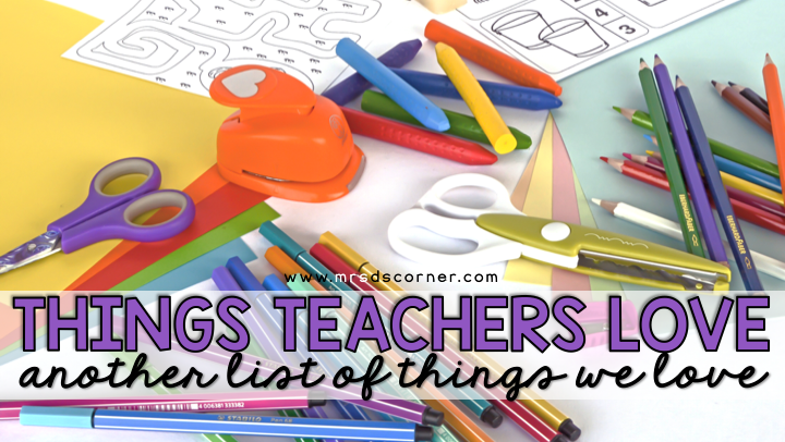 Things Teachers Can't Live Without