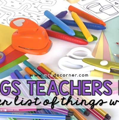 items Teachers love and Can't Live Without