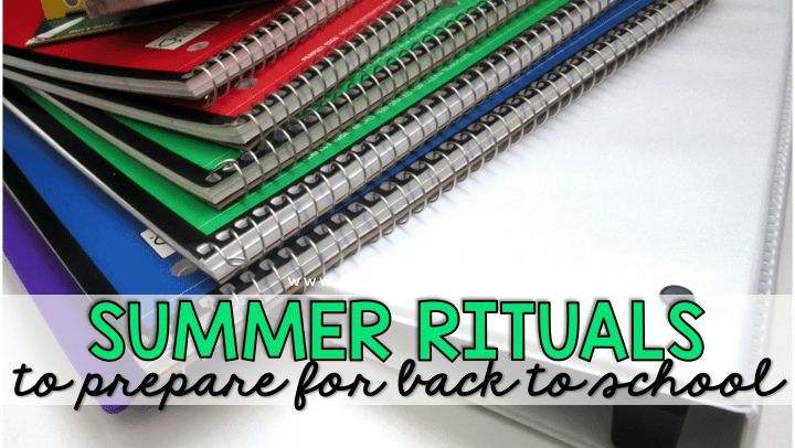 Summer Rituals from Veteran Teachers to Prepare for the New School Year