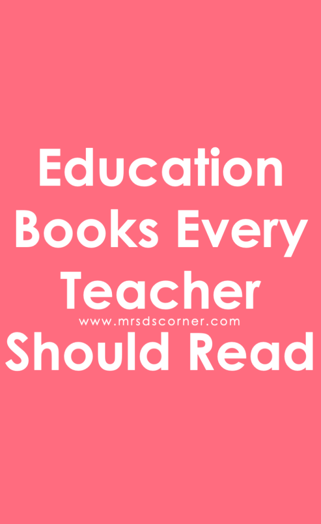 Education Books Every Teacher Should Read | Teacher Books | Professional Development Books. Learn more at Mrs. D's Corner.