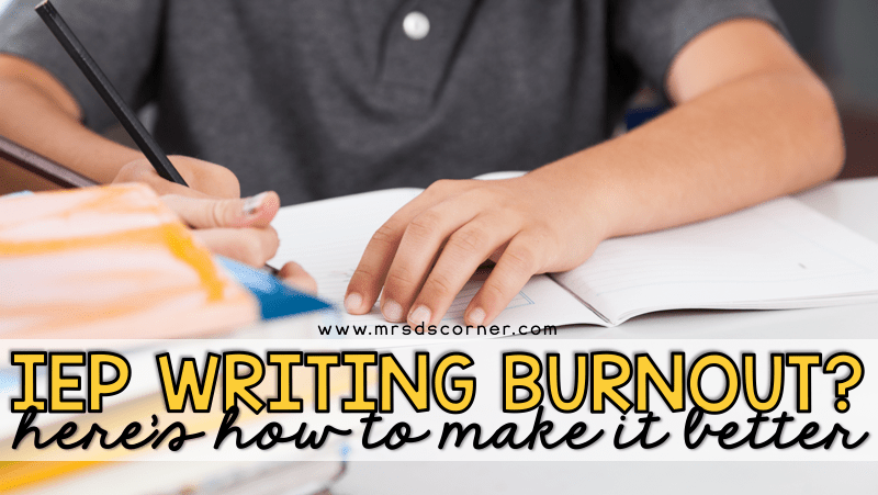 What to Do When You're Burned Out on Writing IEPs