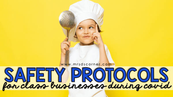 Safety Protocols for Student Businesses in the COVID-19 Classroom