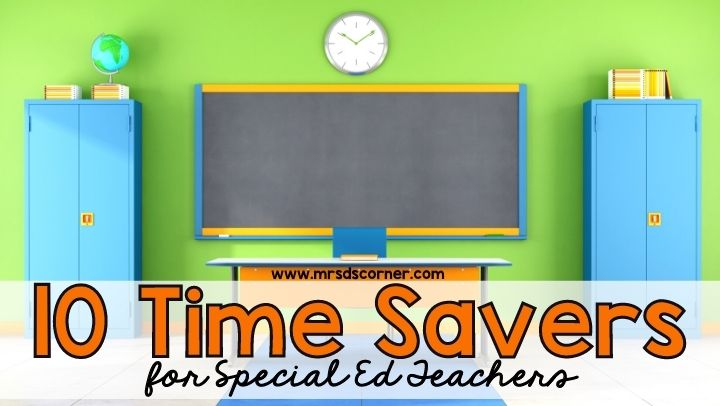 10 Time Savers for Special Ed Teachers