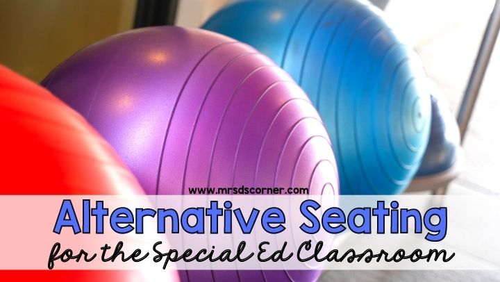 Alternative Seating for the Special Ed Classroom