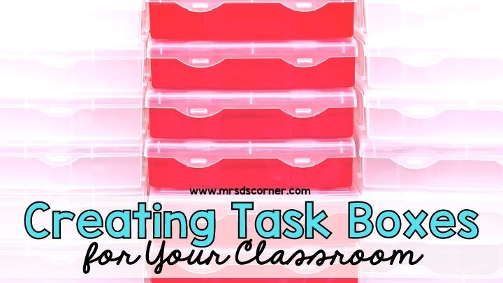 Creating Task Boxes for Your Classroom