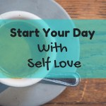 Start Your Day with Self Love