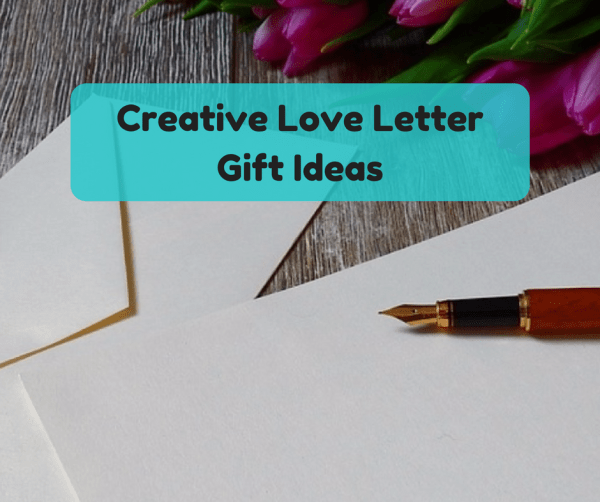 Creative love letter gift ideas mrs imperfect love letter gift spiritdancerdesigns Image collections