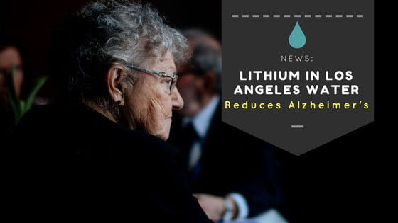 Lithium-in-Los-Angeles-water-Reduces-Alzheimer's