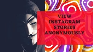 5 best methods to view Instagram stories anonymously