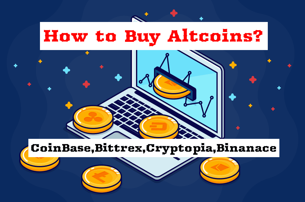 How to Buy AltCoins in 2019 : CoinBase ,Bittrex, Cryptopia