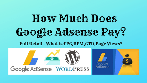 How Much does Google Adsense Pay for View or Click : Full Overview