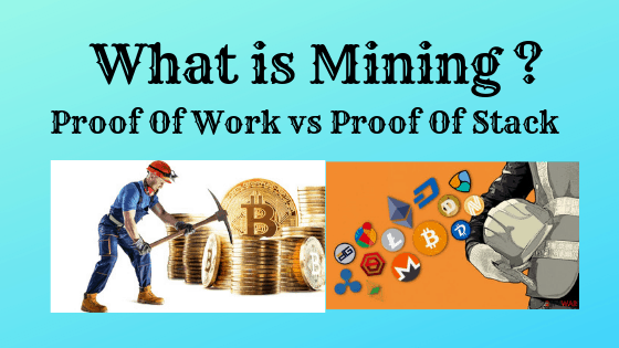 What is CryptoCurrency Mining  :Difference between POW vs POS?