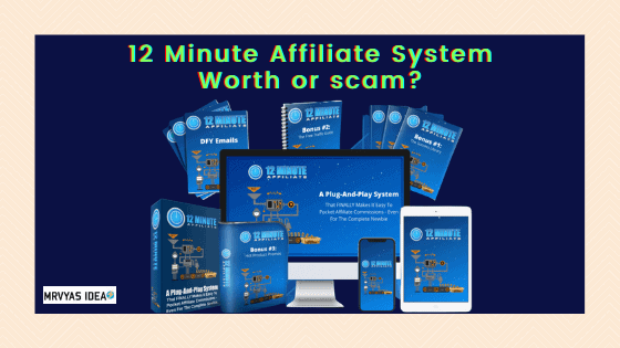 12 Minute Affiliate System Review: Earn $465/Sale Is it True or Scam?