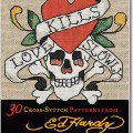 Love Kills Slowly - 30 cross stitch patterns from Ed Hardy.