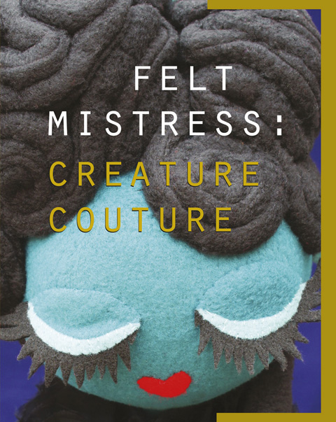 Felt Mistress Creature Couture