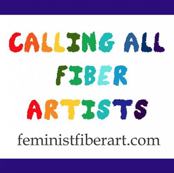 Feminist Fiber Art - Call for Entries