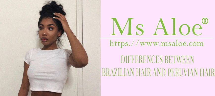 DIFFERENCES BETWEEN BRAZILIAN HAIR AND PERUVIAN HAIR