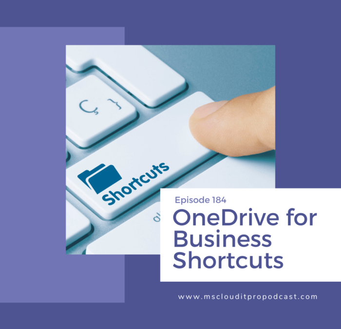 Episode 184 OneDrive for Business Shortcuts