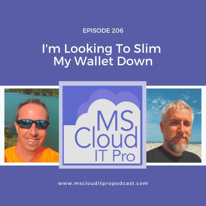 Episode 206 – I'm Looking To Slim My Wallet Down
