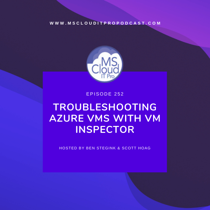 Episode 252 – Troubleshooting Azure VMs with VM Inspector
