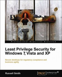 Least Privilege Security for Windows 7, Vista, XP– New Book from PACKT Publishing