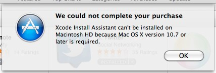 We could not complete your purchase / Xcode Install Assistant can't be installed on Macintosh HD because Mac OS X version 10.7 or later is required.
