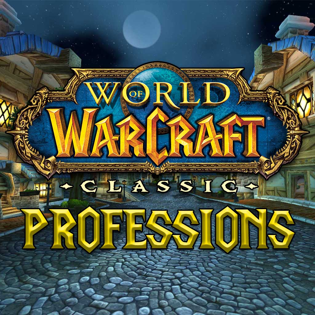 World of Warcraft: Classic Professions for Classes and Why