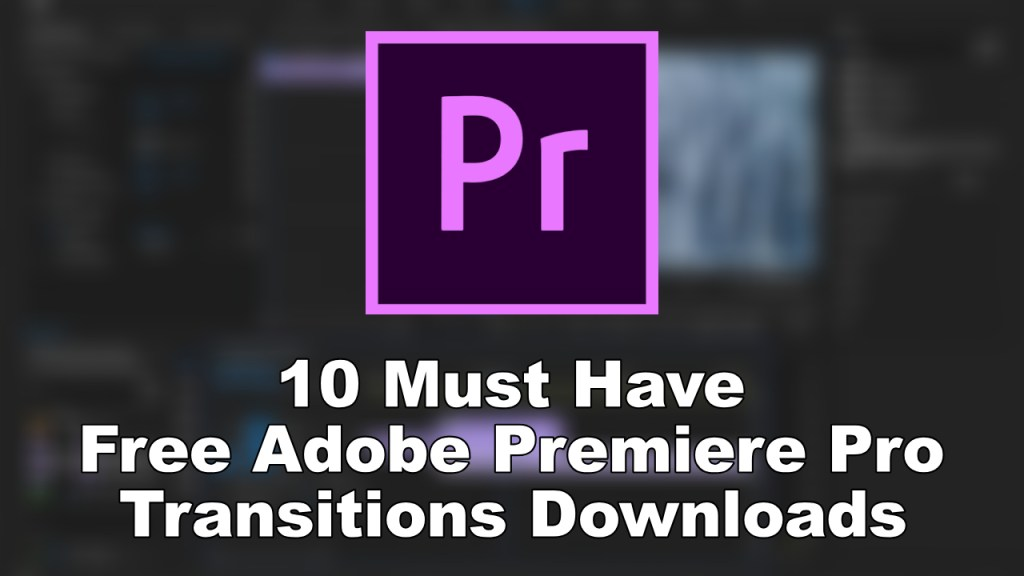 Download 10 free adobe premiere plugins