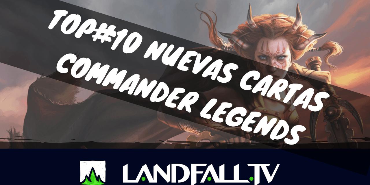 Protegido: TOP#10 Commander Legends  | Landfall TV #65 | EDH en español | Magic The Gathering | CMR