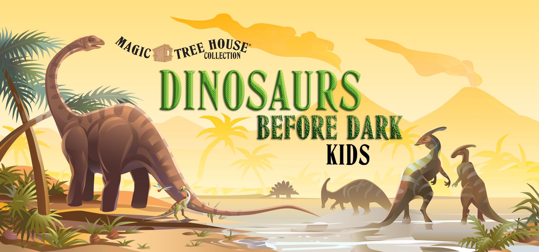 Magic Tree House Dinosaurs Before Dark Kids