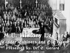 MU History Department Lecture Series – Wonder Cabinets and Ole Worm