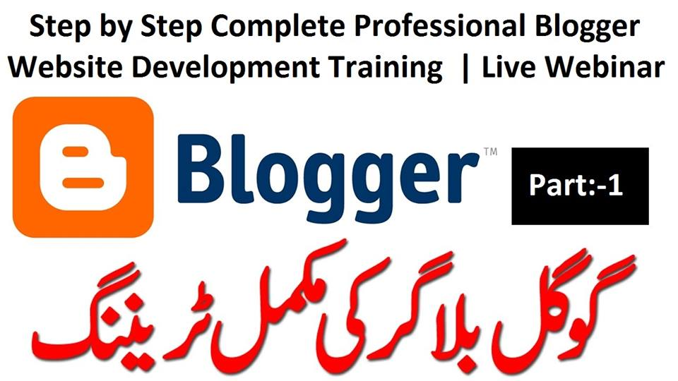 Step by Step Complete Blogger Website Development Training | Live Webinar | Urdu