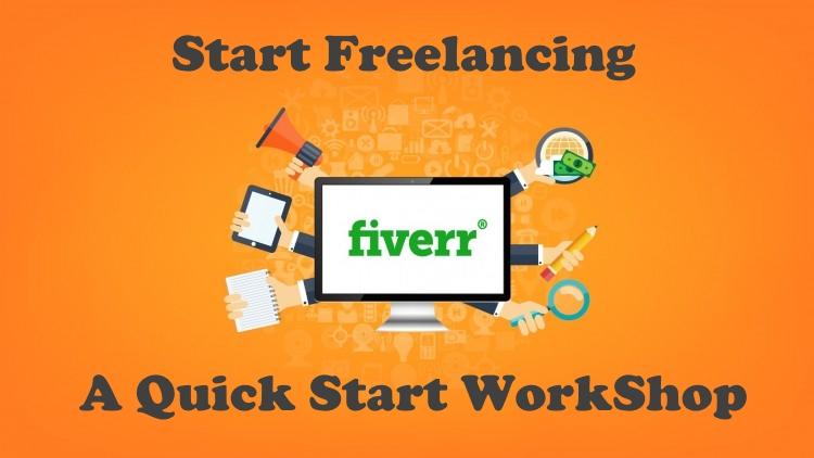 Start Freelancing – A Quick Start Fiverr WorkShop