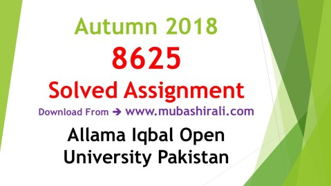 8625 Solved Assignments autumn 2018