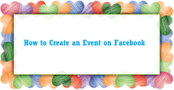 How -to- -Create- an -Event -on- Facebook