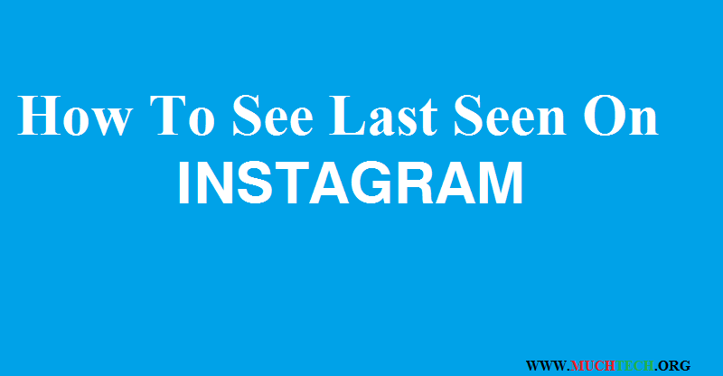 How To See Last Seen On Instagram