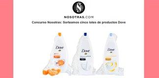 Nosotras sortea 5 lotes de productos Dove