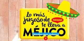 Consigue un viaje a Méjico con Maggi