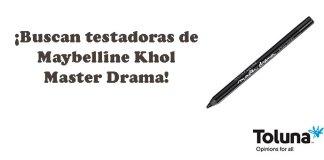 Buscan testadoras de Maybelline Khol Master Drama