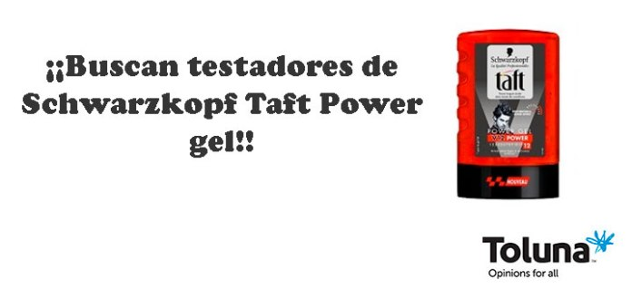 Buscan testadores de Schwarzkopf Taft Power gel