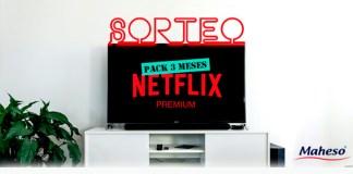 Maheso sortea 3 meses de Netflix Premium