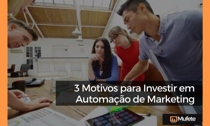 3 motivos para investir em automoação de marketing