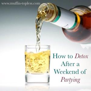 7 Tips for Detoxing After a Weekend of Partying