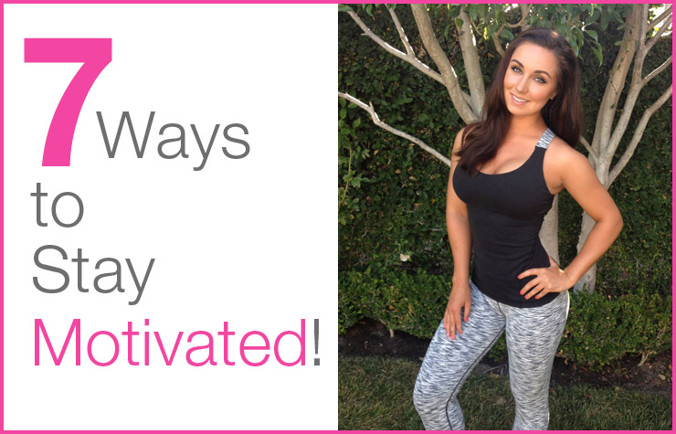 Weight Loss: 7 Ways to Stay Motivated!