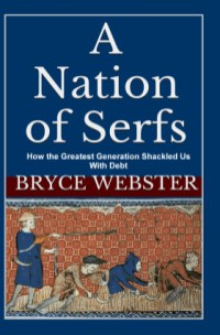 A Nation of Serfs by Bryce Webster