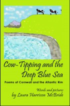 Cow-Tipping and the Deep Blue Sea, by Laura Harrison McBride.