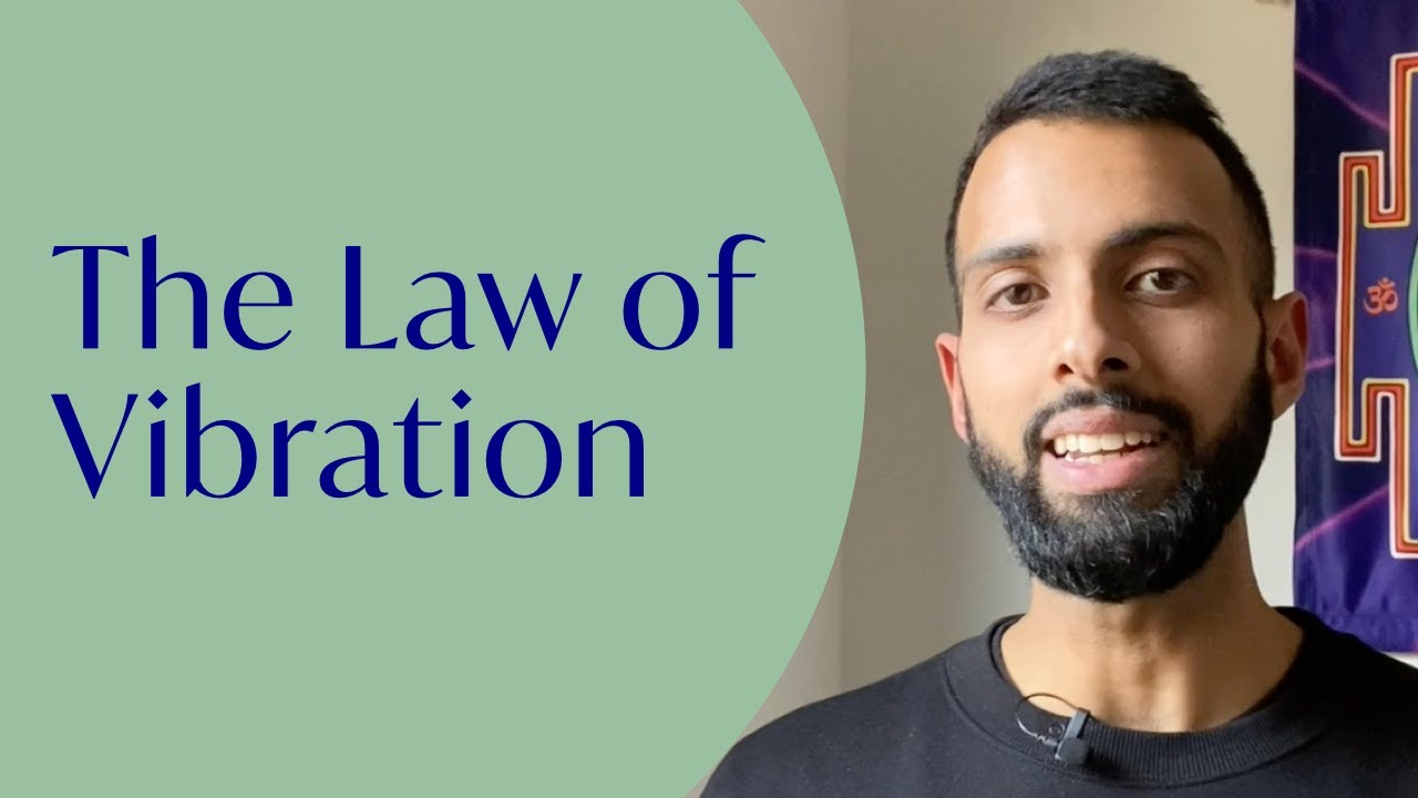 The Law of Vibration Explained
