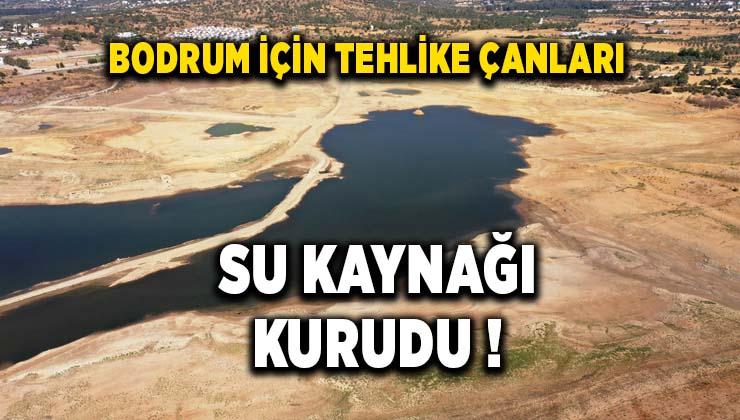 Bodrum'un su ihtiyacını karşılayan baraj kurudu
